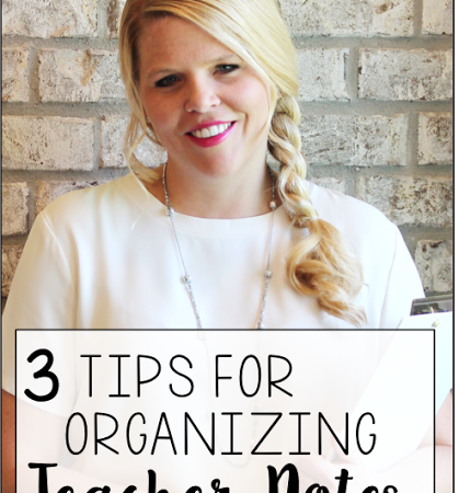 3 Tips to Organizing Teacher Notes
