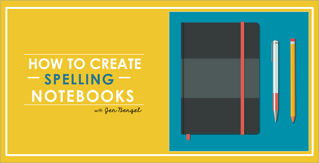 How to Create Spelling Notebooks