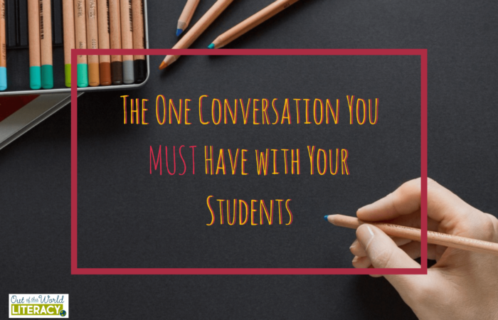 The One Conversation You MUST Have With Your Students